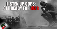 Thumbnail for Listen Up Cops: Get Ready for War | Live From The Lair
